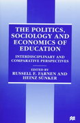 The Politics, Sociology, and Economics of Education 0 9780312174682 0312174683