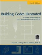 Building Codes Illustrated: A Guide to Understanding the 2012 International Building Code 4th Edition 9780470903575 0470903570