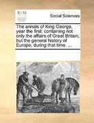 The Annals of King George, Year The 0 9781170267813 1170267815