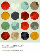 The Global Journalist in the 21st Century 1st Edition 9780415885775 0415885779