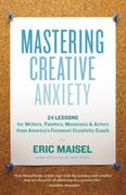 Mastering Creative Anxiety 0 9781577319320 157731932X