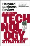 Harvard Business Review on Aligning Technology with Strategy 0 9781422162477 1422162478