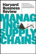 Harvard Business Review on Managing Supply Chains 1st Edition 9781422162606 1422162605