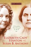Elizabeth Cady Stanton and Susan B. Anthony 1st Edition 9780805082937 080508293X