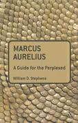 Marcus Aurelius: A Guide for the Perplexed 1st edition 9781441108104 1441108106