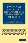 Kaye's and Malleson's History of the Indian Mutiny of 1857-8 0 9781108023283 1108023282