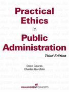 Practical Ethics in Public Administration 3rd edition 9781567262957 1567262953