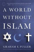 A World Without Islam 1st Edition 9780316041201 0316041203