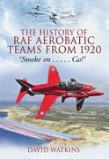 The History of RAF Aerobatic Teams From 1920 0 9781848844063 1848844069
