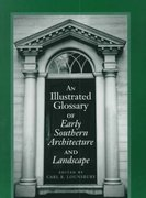 An Illustrated Glossary of Early Southern Architecture and Landscape 1st Edition 9780813919232 0813919231