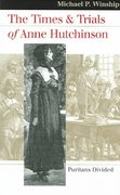 The Times and Trials of Anne Hutchinson 1st Edition 9780700613809 0700613803