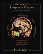 Behavioral Corporate Finance (McGraw-Hill/Irwin Series in Finance, Insurance, and Real Est) 1st Edition 9780072848656 0072848650