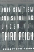 Anti-Semitism and Schooling Under the Third Reich 1st edition 9780815339434 0815339437