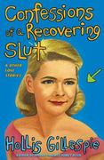 Confessions of a Recovering Slut 0 9780060834388 0060834382