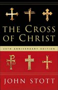 The Cross of Christ 20th Edition 9780830833207 083083320X