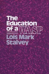The Education of a WASP 1st Edition 9780299119744 0299119742