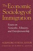 The Economic Sociology of Immigration 0 9780871546814 0871546817