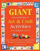 GIANT Encyclopedia of Art and Craft Activities for Children 3 to 6 0 9780876592090 0876592094