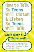 How to Talk So Teens Will Listen and Listen So Teens Will Talk 0 9780060741259 0060741252