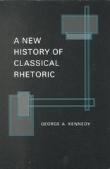 A New History of Classical Rhetoric 1st Edition 9780691000596 069100059X