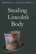 Stealing Lincoln's Body 0 9780674024588 0674024583