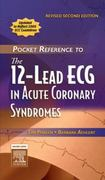 Pocket Reference to The 12-Lead ECG in Acute Coronary Syndromes - Revised Reprint 2nd edition 9780323047111 0323047114