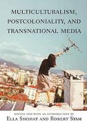 Multiculturalism, Postcoloniality, and Transnational Media 0 9780813532356 0813532353