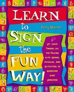 Learn to Sign the Fun Way! 1st edition 9780761532637 0761532633