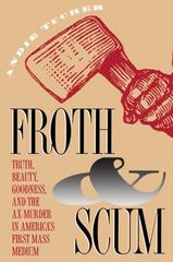 Froth and Scum 1st Edition 9780807844724 0807844721