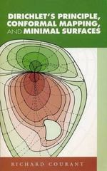 Dirichlet's Principle, Conformal Mapping, and Minimal Surfaces 0 9780486445526 0486445526