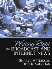 Writing Right for Broadcast and Internet News 1st edition 9780205343515 0205343511