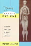 The Making of the Unborn Patient 0 9780813525167 0813525160