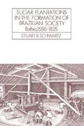 Sugar Plantations in the Formation of Brazilian Society 1st Edition 9780521313995 0521313996