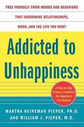 Addicted to Unhappiness 1st edition 9780071433693 0071433694