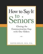 How To Say It (R) to Seniors 1st Edition 9780735203808 0735203806
