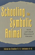Schooling the Symbolic Animal 0 9780742501201 0742501205
