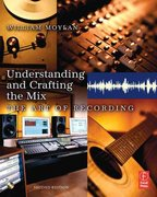 Understanding and Crafting the Mix 2nd Edition 9780080475196 0080475191