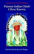 Famous Indian Chiefs I Have Known 0 9780803272415 0803272413