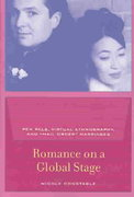 Romance on a Global Stage - Pen Pals, Virtual Ethnography, and Mail Order Marriages 1st Edition 9780520238701 0520238702