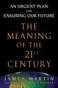 The Meaning of the 21st Century 0 9781573223232 1573223239