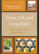 Islam, Oil, and Geopolitics 0 9780742541290 0742541290