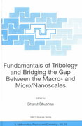 Fundamentals of Tribology and Bridging the Gap Between the Macro- and Micro/Nanoscales 1st edition 9780792368366 0792368363