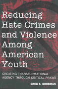Reducing Hate Crimes and Violence among American Youth 2nd edition 9780820452807 0820452807