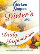 Chicken Soup for the Dieter's Soul Daily Inspirations 0 9780757305269 0757305261