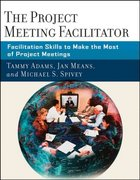 The Project Meeting Facilitator 1st edition 9780787987060 0787987069