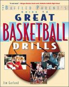 The Baffled Parent's Guide to Great Basketball Drills 1st edition 9780071381413 0071381414