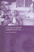 Textiles in Indian Ocean Societies 1st edition 9780415297660 0415297664