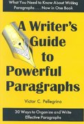 A Writer's Guide to Powerful Paragraphs 0 9780945045052 0945045050