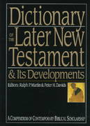 Dictionary of the Later New Testament and Its Developments 1st Edition 9780830817795 0830817794