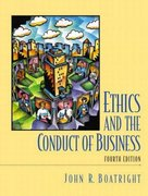 Ethics and the Conduct of Business 4th edition 9780130991591 0130991597